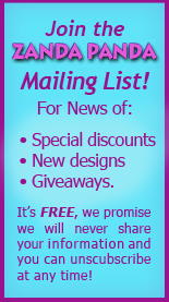 Join the ZANDA PANDA Mailing List!  Get exclusive discounts, news of new designs and giveaways!